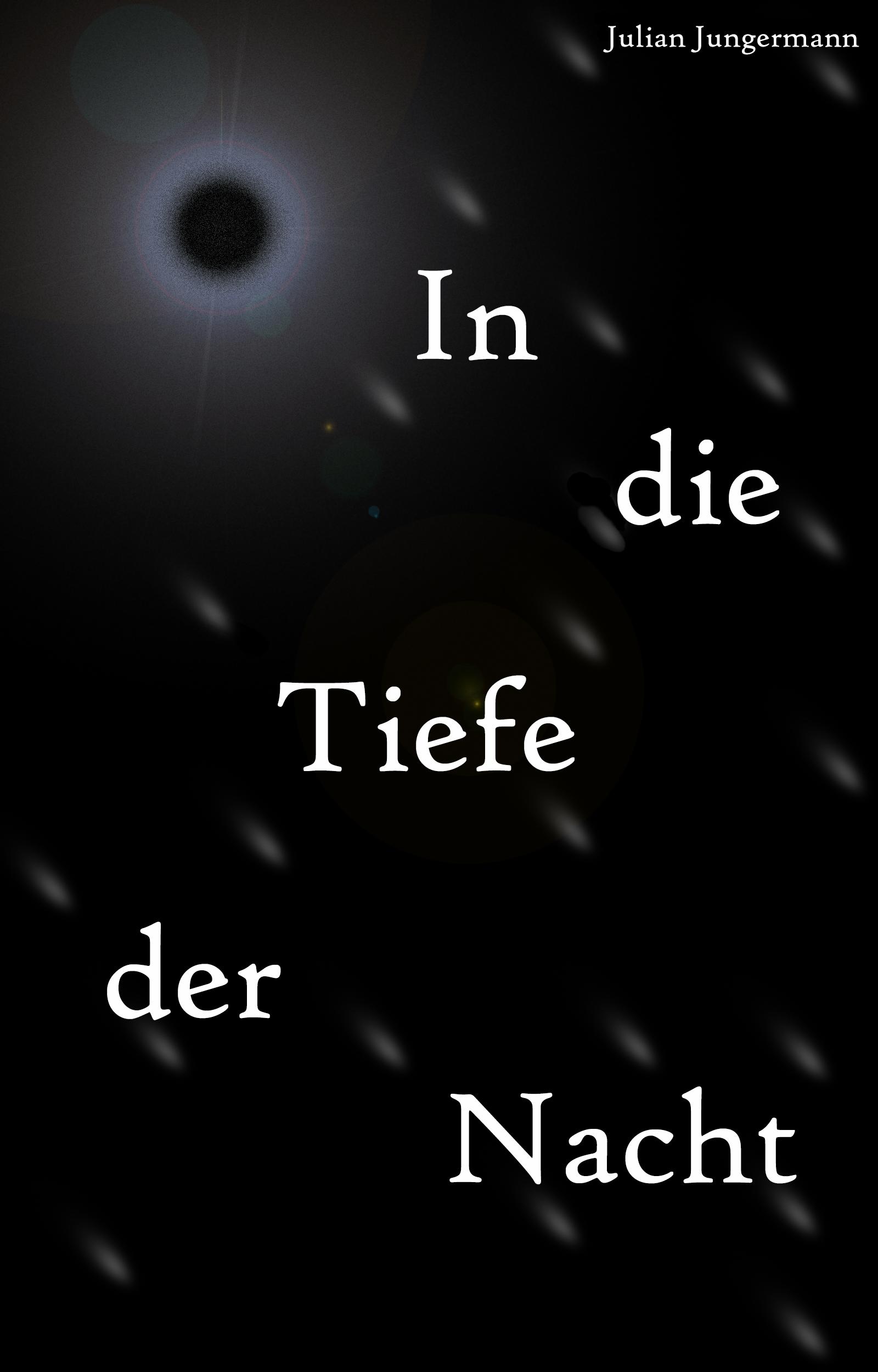 In die Tiefe der Nacht. Offizielles Cover von Julian Jungermann